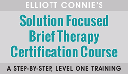 Elliott Connie's Solution Focused Brief Therapy Certification Course