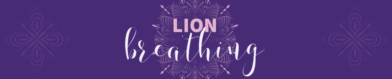 Lion Breathing Blog